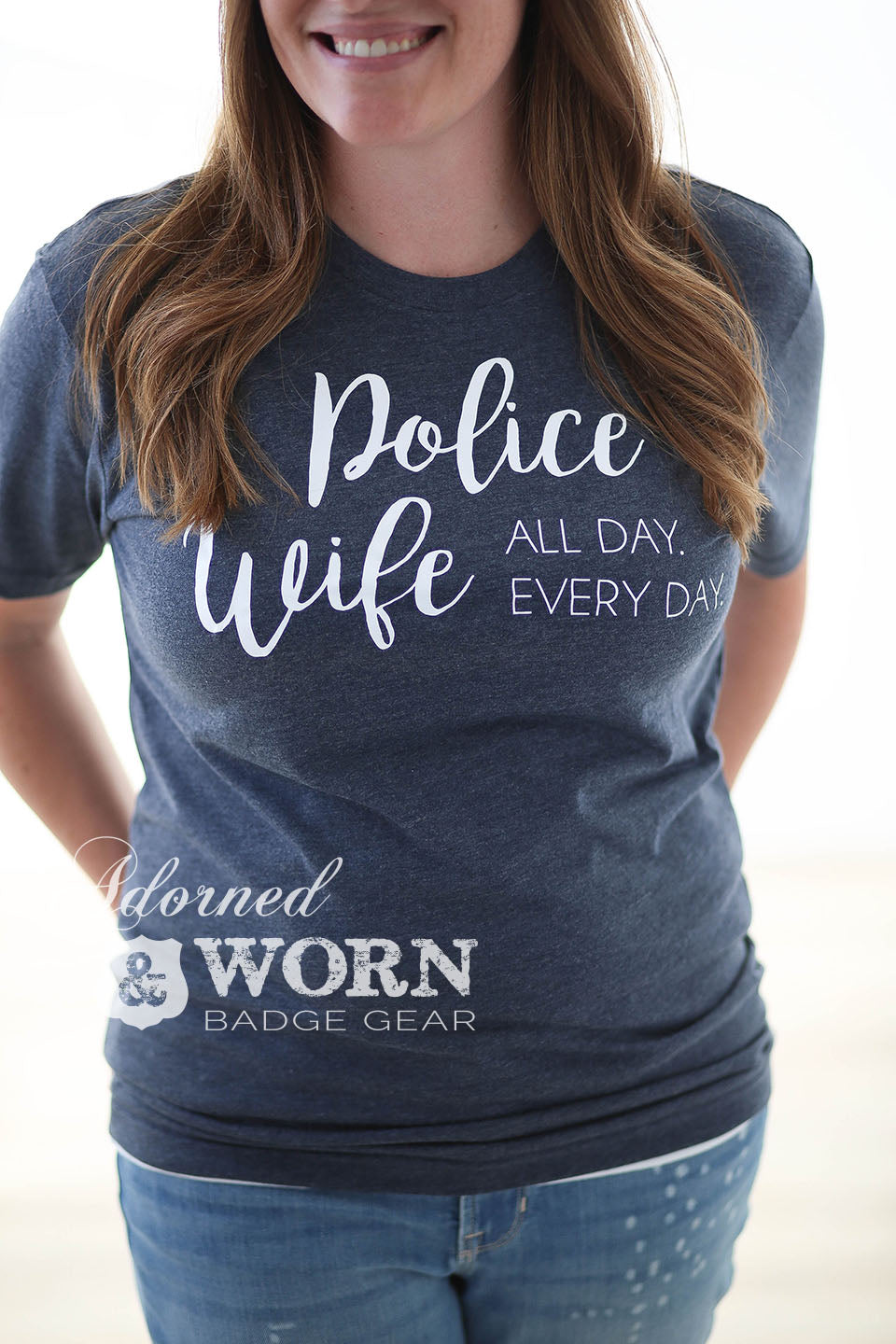 Police/Deputy/Trooper Wife. All Day. Every Day. | Unisex T-Shirt