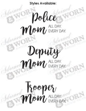 Police/Deputy/Trooper Mom. All Day. Every Day. | Crewneck Sweatshirt