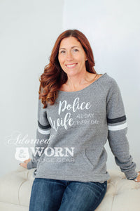 Police/Deputy/Trooper Wife. All Day. Every Day. | Slouchy Sweatshirt