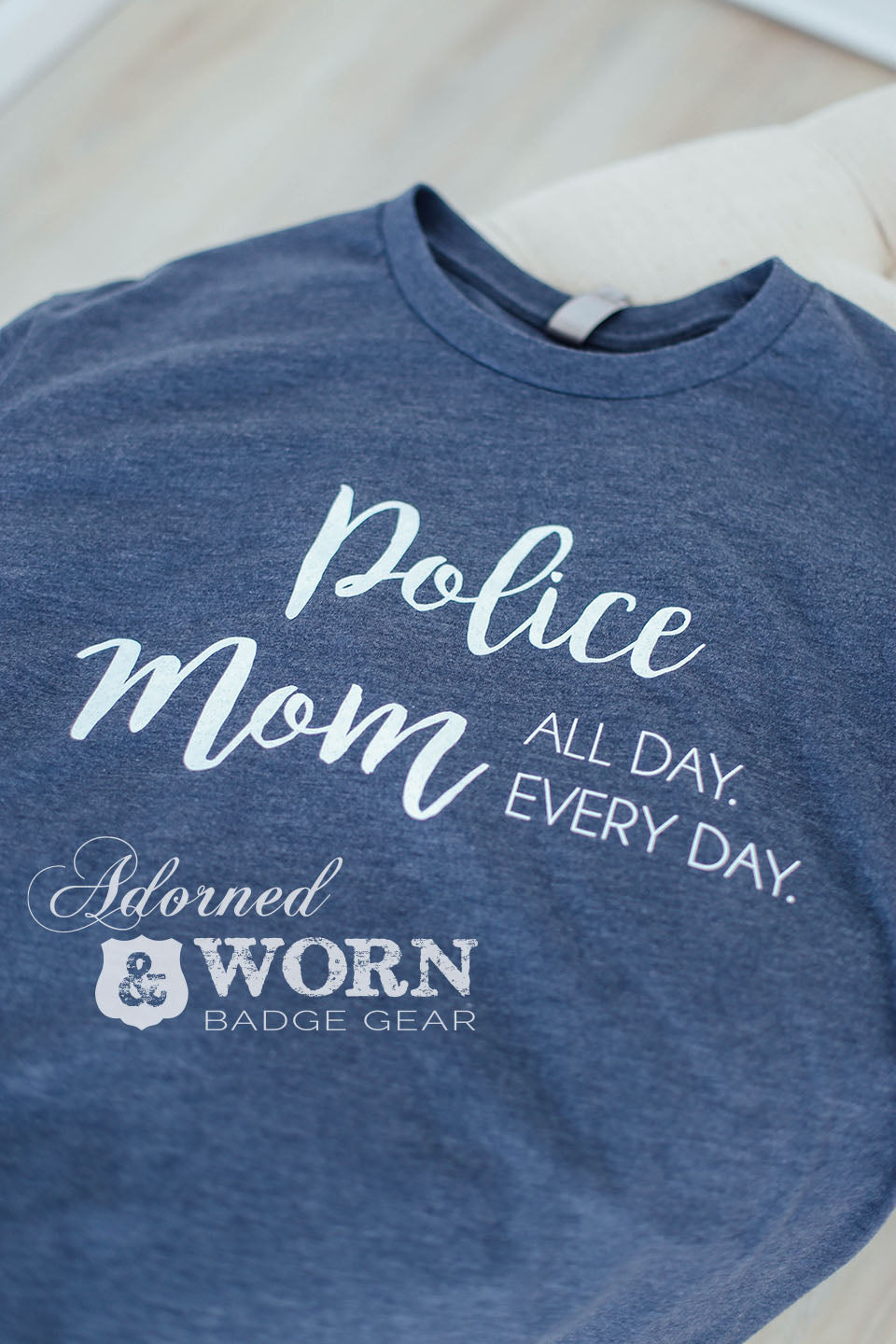 Police/Deputy/Trooper Mom. All Day. Every Day. | Unisex T-Shirt
