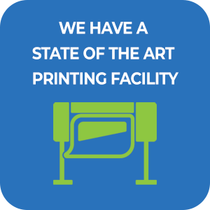 We have a state of the art printing facility