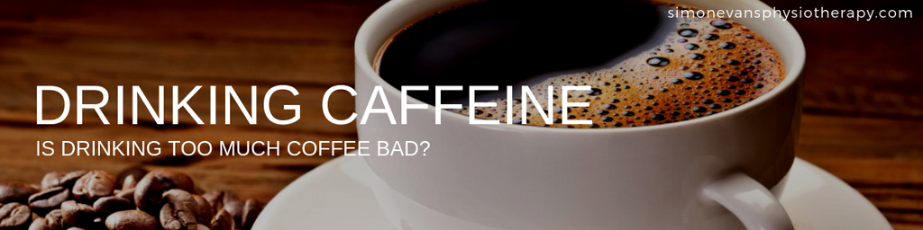 Is Drinking too Much Coffee Bad for Me?