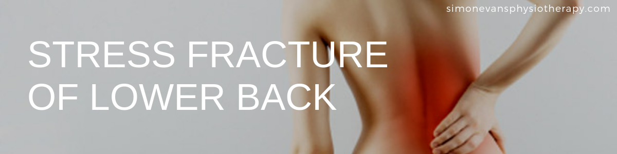 Stress Fracture Lower Back Pain Solihull Physiotherapy Simon Evans