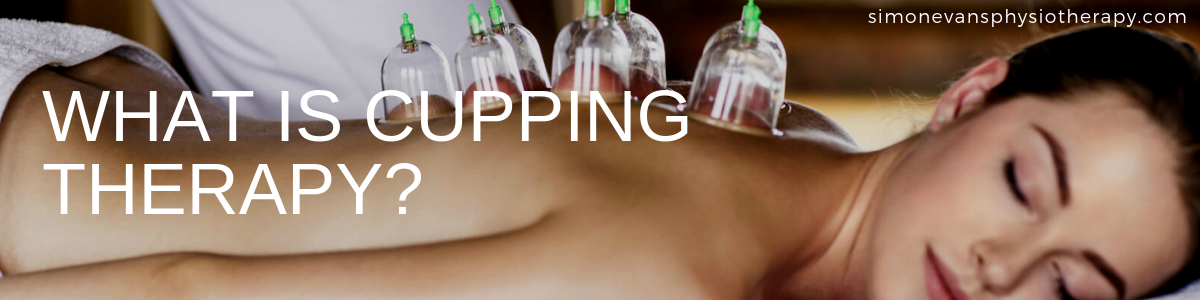 What is Cupping Therapy Simon Evans Physiotherapy