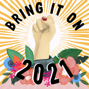 'BRING IT ON 2021' A5 or A4 Print - FREE DOWNLOAD