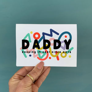 Vibrant Squiggle 90's Daddy Keeping It Cool Since… Card