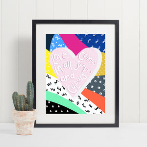 Love Comes In All Shapes And Colours Print