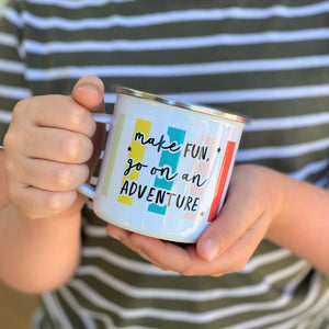 'Make Fun, Go on An Adventure' Kids Enamel Mug