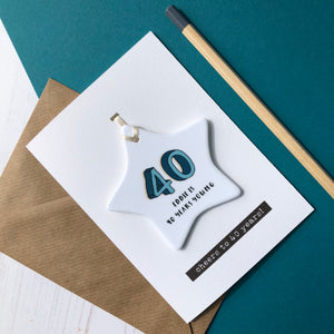 40th Birthday Card With Ceramic Star Ornament Keepsake
