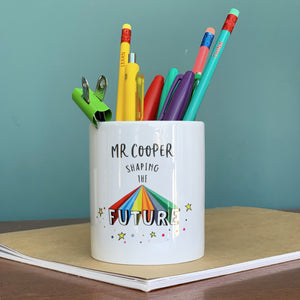 Teacher Personalised Shaping The Future Ceramic Pen Pot