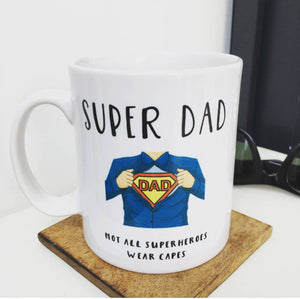 Super Dad 'Not all Superheroes Wear Capes' China Mug