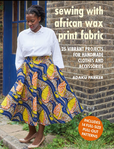 *NEW BOOK* 📖 Sewing with African wax print fabric 🎉 by Adaku Parker