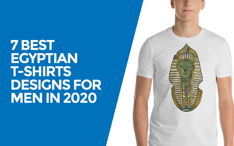 7 BEST EGYPTIAN T-SHIRTS DESIGNS FOR MEN IN 2020
