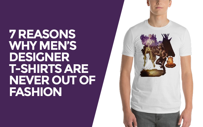 7 Reasons Why Men's Designer T-Shirts are Never out of Fashion