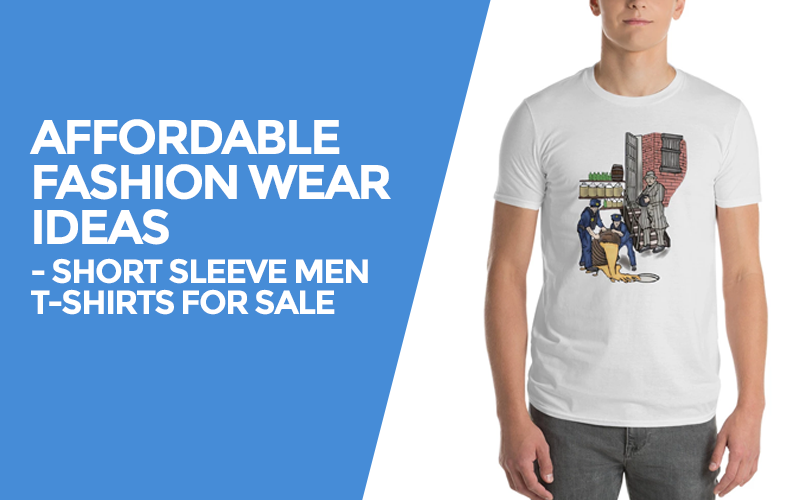Affordable Fashion Wear Ideas - Short Sleeve Men T-Shirts for Sale