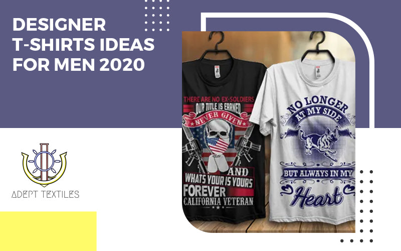 Designer T-shirts Ideas for Men 2020