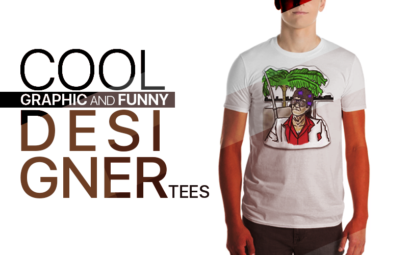 Cool Graphic And Funny Designer Tees