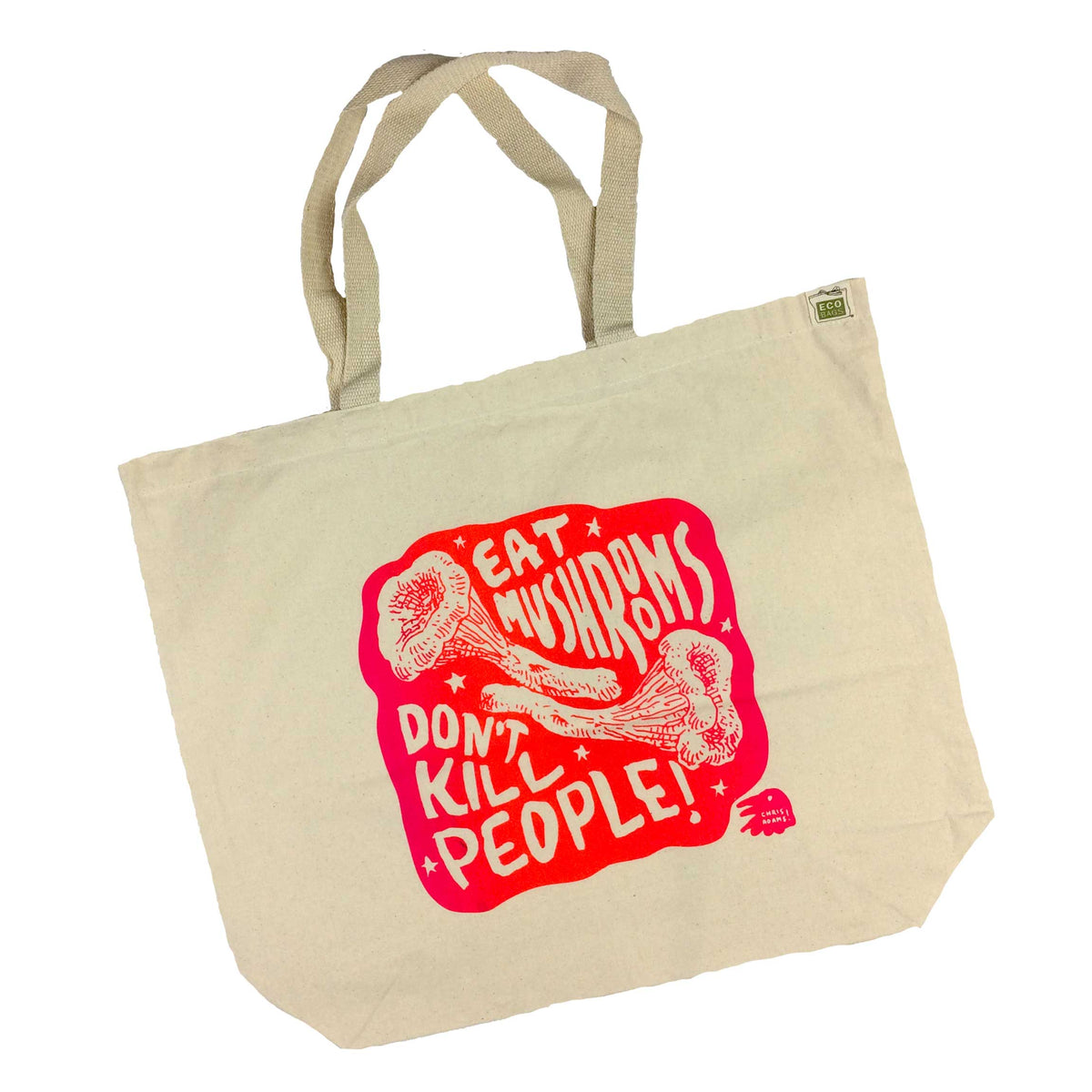 Eat Mushrooms Don't Kill People Recycled Cotton Tote