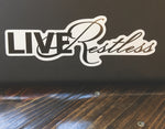Live Restless Decal