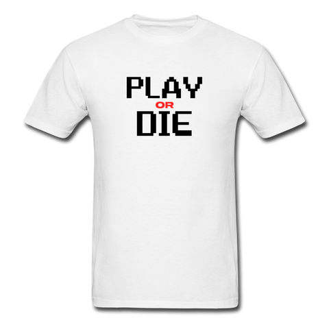 Play or Die | Gamer Gear | DTG Unisex Classic T-Shirt - white