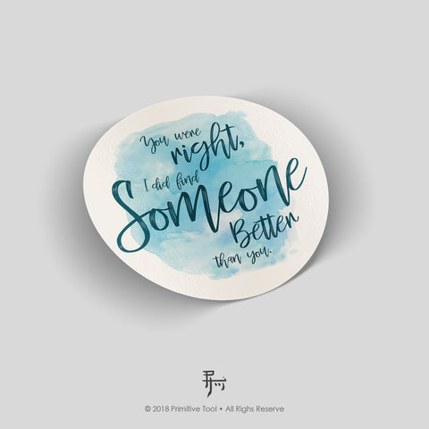 Someone Better (sticker)