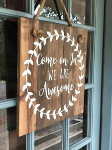 Come on in, We are Awesome (D025)
