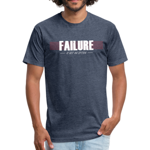 FAILURE is not an option Fitted Cotton/Poly T-Shirt - heather navy