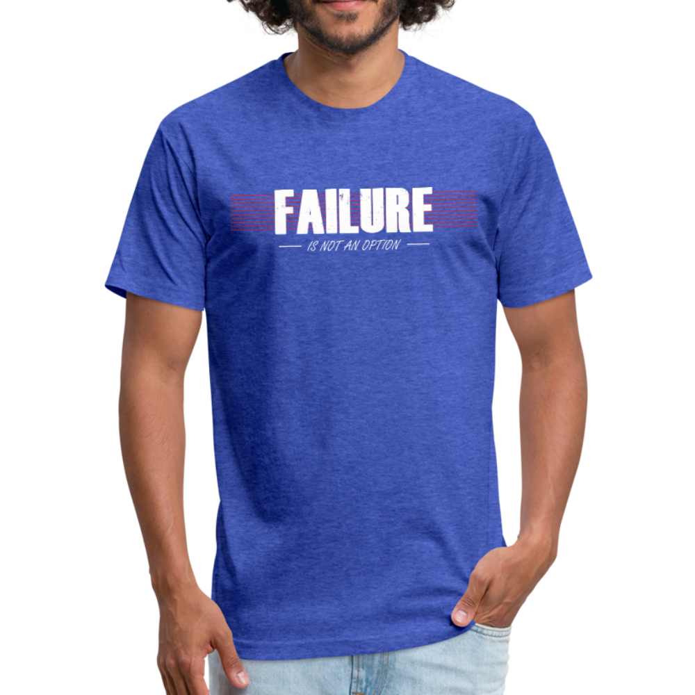FAILURE is not an option Fitted Cotton/Poly T-Shirt - heather royal