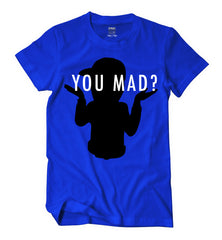 You Mad? (Blue Shirt)