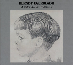A BOY FULL OF THOUGHTS - BERNDT EGERBLADH TRIO