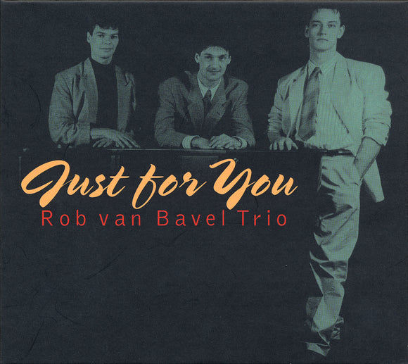 JUST FOR YOU - ROB VAN BAVEL TRIO
