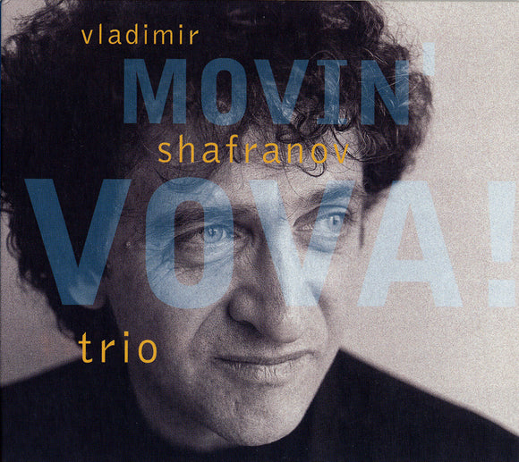 MOVIN' VOVA! - VLADIMIR SHAFRANOV TRIO