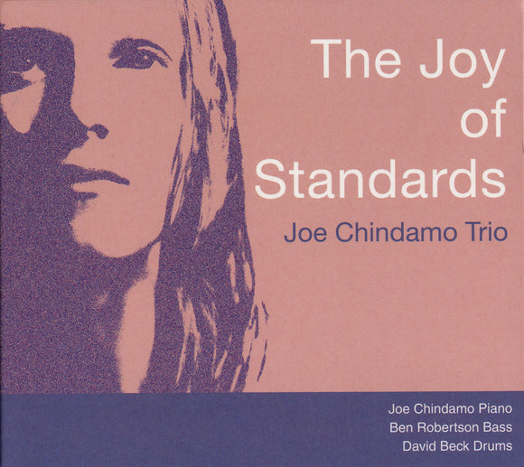 THE JOY OF STANDARDS - JOE CHINDAMO TRIO