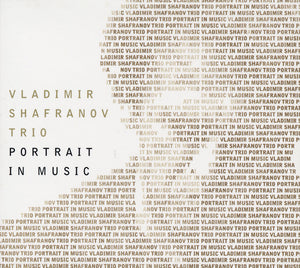 PORTRAIT IN MUSIC - VLADIMIR SHAFRANOV TRIO