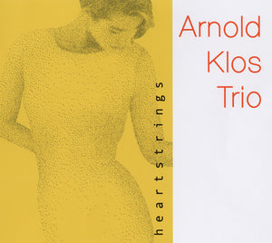 HEARTSTRINGS - ARNOLD KLOS TRIO