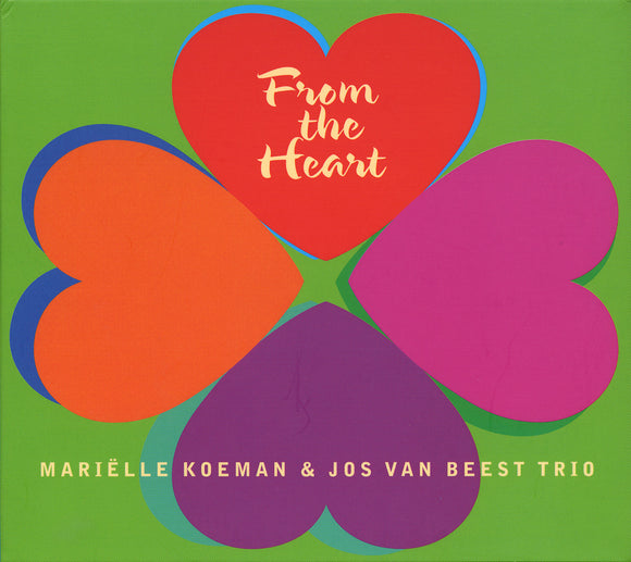 FROM THE HEART - MARIELLE KOEMAN & JOS VAN BEEST TRIO