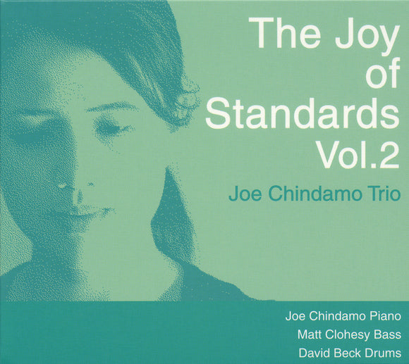 THE JOY OF STANDARDS VOL.2 - JOE CHINDAMO TRIO