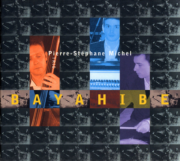 BAYAHIBE - PIERRE-STEPHANE MICHEL TRIO