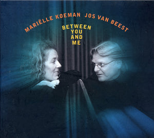 BETWEEN YOU & ME - MARIELLE KOEMAN & JOS VAN BEEST TRIO