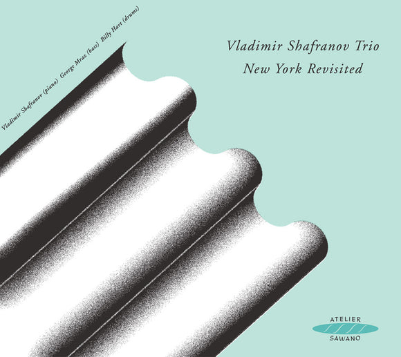 NEW YORK REVISITED - VLADIMIR SHAFRANOV TRIO