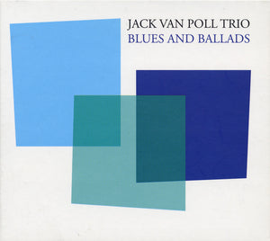 BLUES AND BALLADS - JACK VAN POLL TRIO