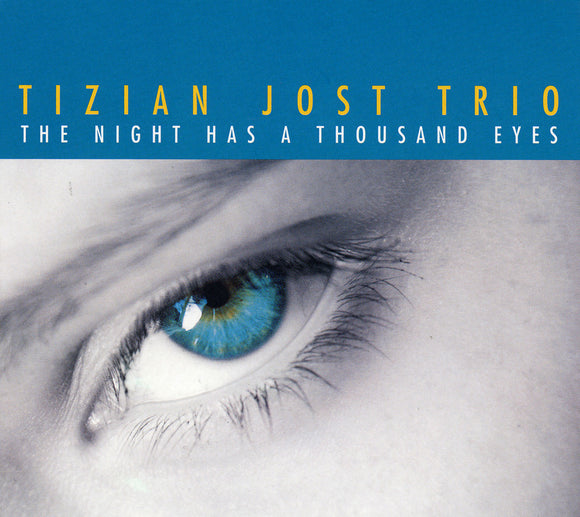 THE NIGHT HAS A THOUSAND EYES - TIZIAN JOST TRIO