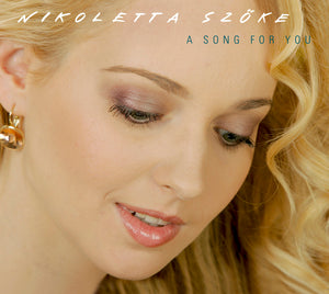 A SONG FOR YOU - NIKOLETTA SZOKE