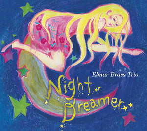 NIGHT DREAMER - ELMAR BRASS TRIO