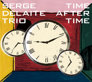 TIME AFTER TIME - SERGE DELAITE TRIO