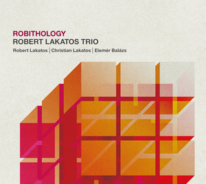 ROBITHOLOGY - ROBERT LAKATOS TRIO
