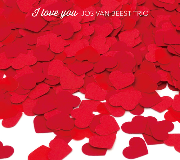 I LOVE YOU - JOS VAN BEEST TRIO