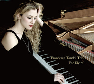 FOR ELVIRA - FRANCESCA TANDOI TRIO