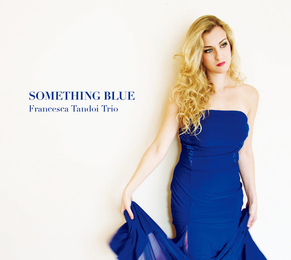 SOMETHING BLUE - FRANCESCA TANDOI TRIO