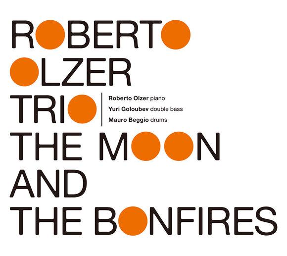 THE MOON AND THE BONFIRES - ROBERTO OLZER TRIO